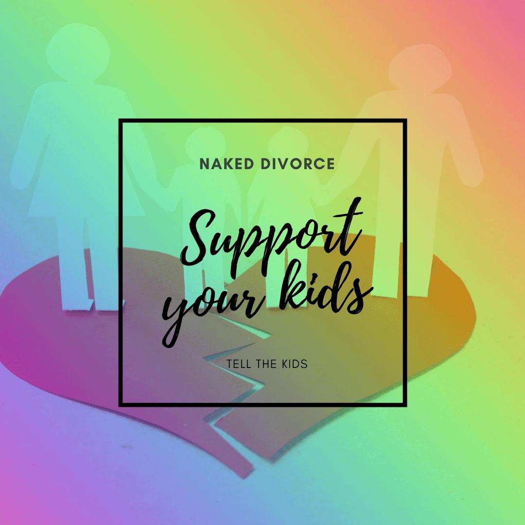 Naked Divorce Tell the Kids Program 2
