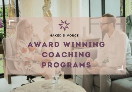 Naked Divorce Coaching Programs